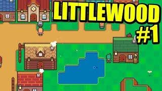 HE SALVADO AL MUNDO... AHORA QUÉ? - LITTLEWOOD #1| Gameplay Español