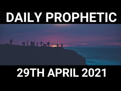 Daily Prophetic 29 April 2021 1 of 7