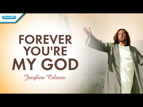 Forever You're My God - Jacqlien Celosse (with lyric)