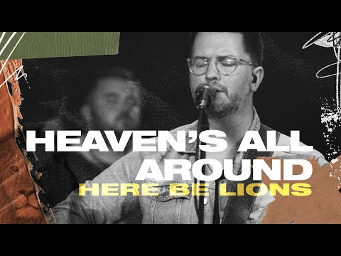 Heaven's All Around - Here Be Lions (Official Live Video)