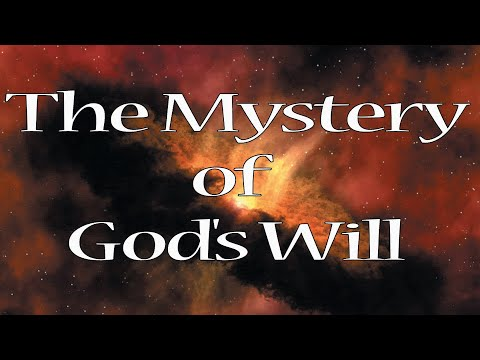 THE MYSTERY OF GODS WILL - Bible Study - REBROADCAST