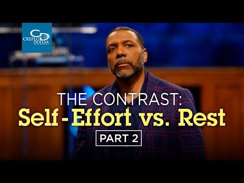 The Contrast: Self Effort vs Rest Pt. 2 - Episode 3