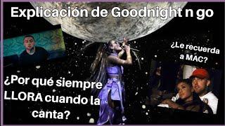 Explicación de Goodnight n Go/¿Por qué es una canción tan difícil de cantar para Ariana?