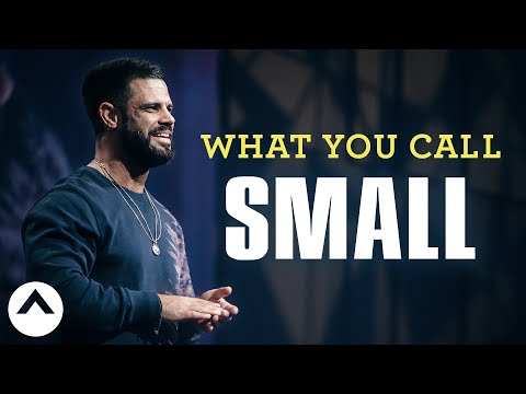 What You Call Small  Pastor Steven Furtick  Elevation Church