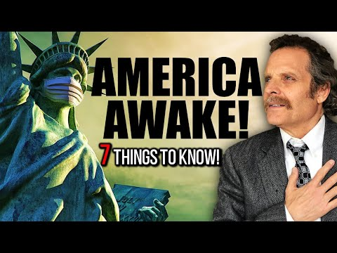 AMERICA AWAKE! - 7 THINGS YOU NEED TO KNOW DURING THIS GLOBAL CRISIS!