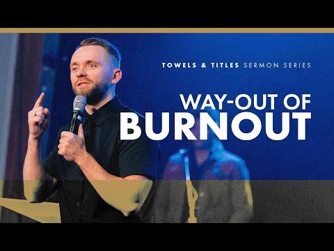 Way-out of Burnout // Towels & Titles (Part 3)
