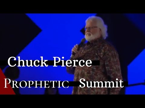 Chuck Pierce - From the Prophetic Summit