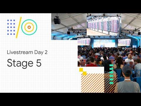 Google I/O'18: Stage 5 - UC_x5XG1OV2P6uZZ5FSM9Ttw