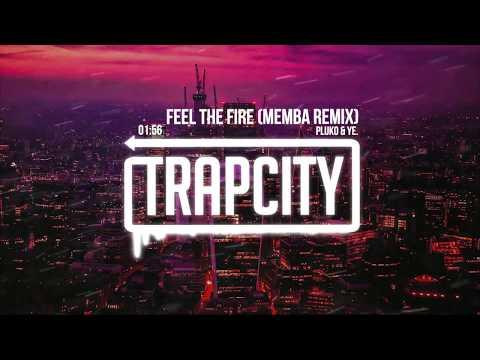 pluko & ye. - Feel The Fire (MEMBA Remix) - UC65afEgL62PGFWXY7n6CUbA
