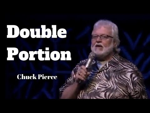 Chuck Pierce: Double Portion Power Shifts the Course of Nations