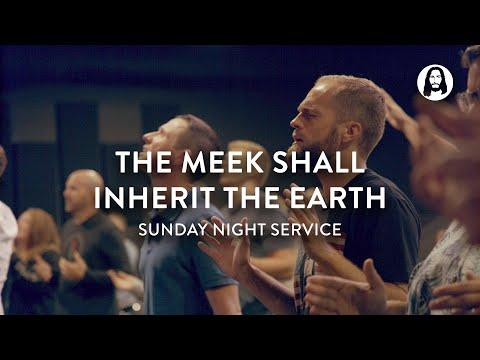 The Meek Shall Inherit The Earth  Michael Koulianos  Sunday Night Service