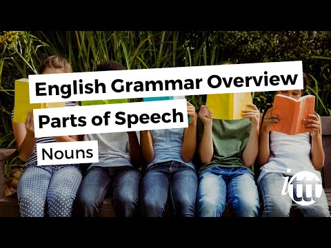 English Grammar Overview - Parts of Speech - Nouns