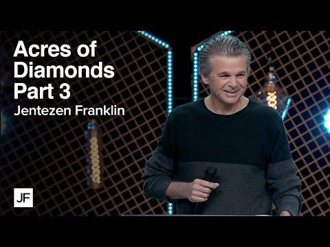 Acres of Diamonds Part 3  Jentezen Franklin
