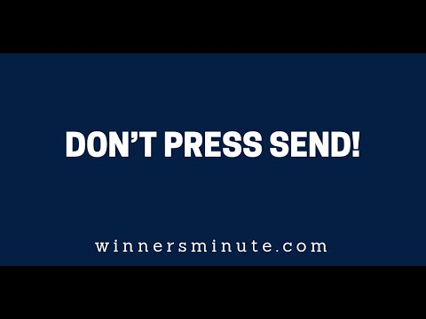 Dont Press Send!  The Winner's Minute With Mac Hammond