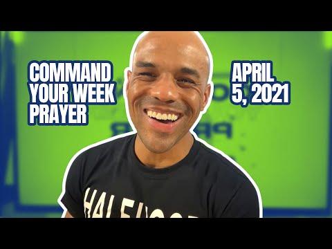 Command Your Week Prayer - April 5, 2021 - Bishop Kevin Foreman