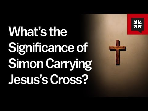 Whats the Significance of Simon Carrying Jesuss Cross? // Ask Pastor John