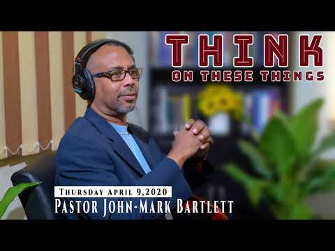 Think on These Things - April 9, 2020