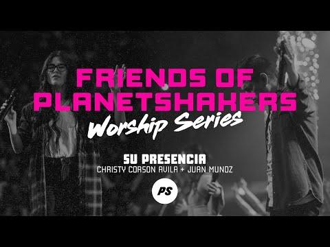 Friends of Planetshakers - Su Presencia