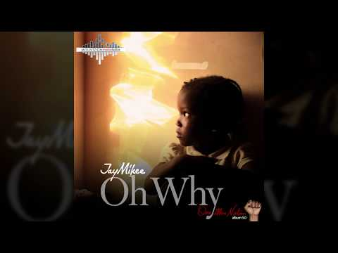 Jaymikee - OH WHY - (One Man nation Album)
