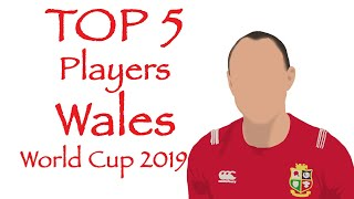 TOP 5 PLAYERS   Rugby World Cup 2019   WALES