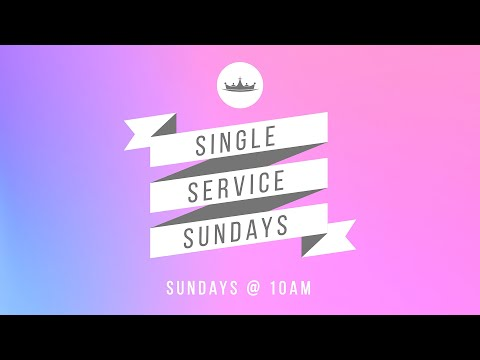 Single Service Sundays at King's Way
