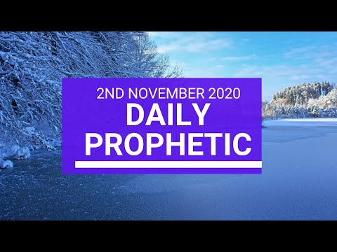 Daily Prophetic 2 November 2020 10 of 12 - Subscribe for Daily Prophetic Words