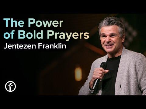 The Power of Bold Prayers  Pastor Jentezen Franklin