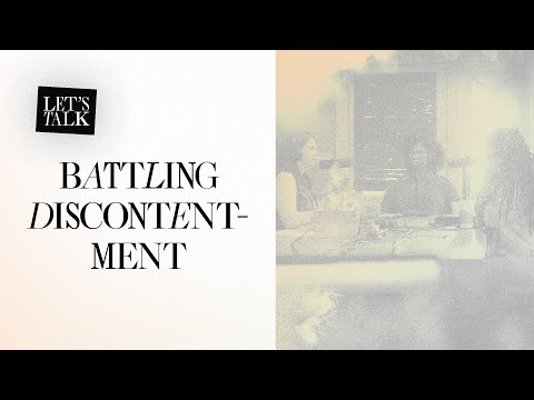 Let's Talk: Battling Discontentment  Jackie Hill Perry, Melissa Kruger, and Jasmine Holmes