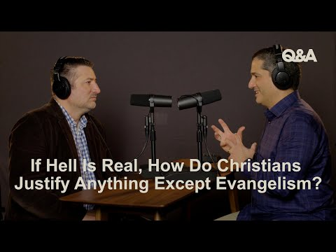 Wilson & Ziafat  If Hell Is Real, How Do Christians Justify Anything Except Evangelism?  TGC Q&A