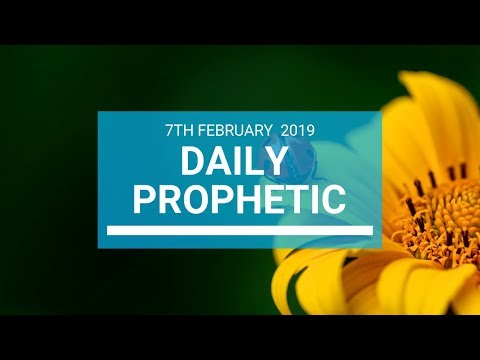 Daily Prophetic 7 February 2019