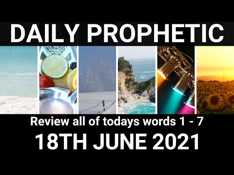 Daily Prophetic 18 June 2021 All Words