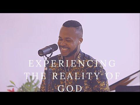 EXPERIENCING THE REALITY OF GOD (EXHORTATION)- Prophet Edem Julius Cudjoe