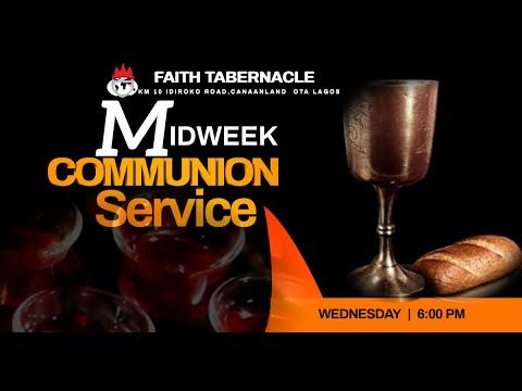 DOMI STREAM: MID-WEEK COMMUNION SERVICE   21 JULY 2021  FAITH TABERNACLE