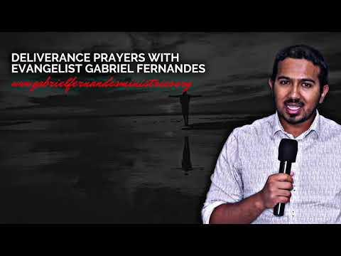 MIGHTY DELIVERANCE PRAYERS WITH EVANGELIST GABRIEL FERNANDES
