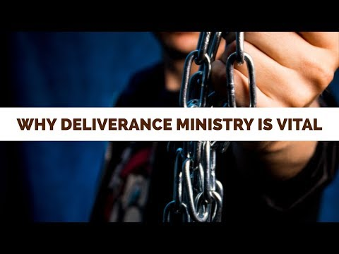 Why Deliverance Ministry is Vital Today School of Deliverance