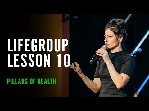 Life Group Lesson 10 - Pillars of Health