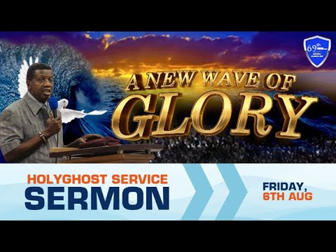 PASTOR E.A ADEBOYE SERMON - A NEW WAVE OF GLORY