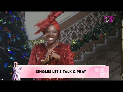 SINGLES LET'S TALK AND PRAY - EPISODE 9