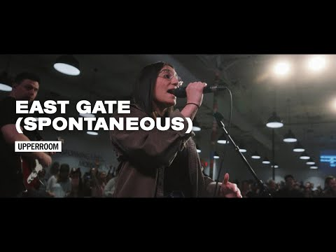 East Gate (Spontaneous) - UPPERROOM