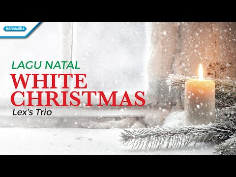 White Christmas - Lagu Natal - Lex's Trio (with lyric)