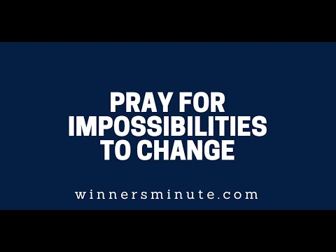 Pray for Impossibilities to Change  The Winner's Minute With Mac Hammond