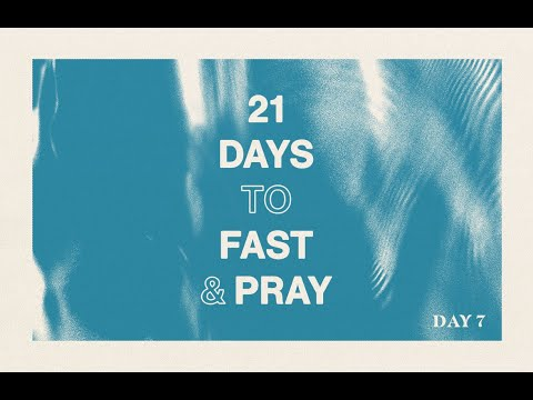 Believing For A Breakthrough!  21 Days of Prayer and Fasting Day 7
