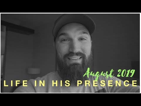BRIDEGROOM  LIFE IN HIS PRESENCE  AUGUST 2019