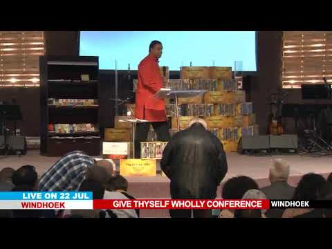 WATCH THE GIVE THYSELF WHOLLY CONFERENCE, LIVE FROM WINDHOEK - NAMIBIA. DAY 2 SESSION 2.