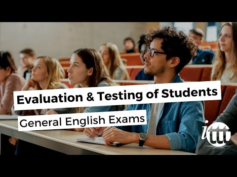 Evaluation and Testing of Students - General English Exams