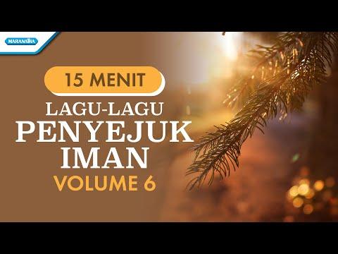 Lagu - Lagu Penyejuk Iman Volume 6 - Semua Baik - Tuhan Yesus Setia - Hidup Ini Adalah Kesempatan