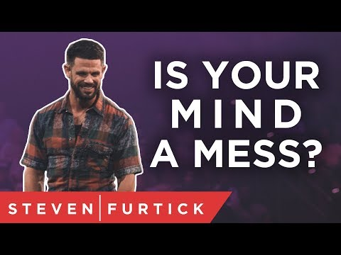 Let's get your mind in order  Pastor Steven Furtick