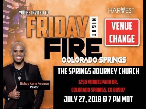 Friday Night Fire Colorado Springs - July 27, 2018 - Bishop Kevin Foreman