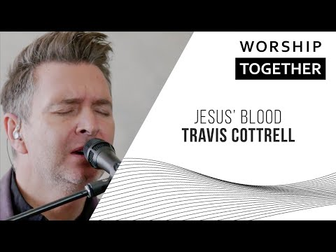 Jesus' Blood // Travis Cottrell // New Song Cafe