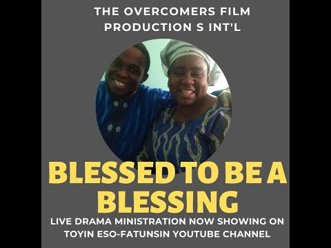 Blessed to be a Blessing-Live Drama
